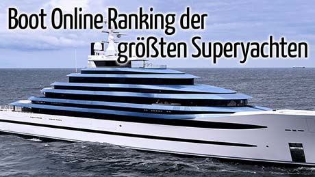 Boot Online Superyacht Ranking der größten Megayachten